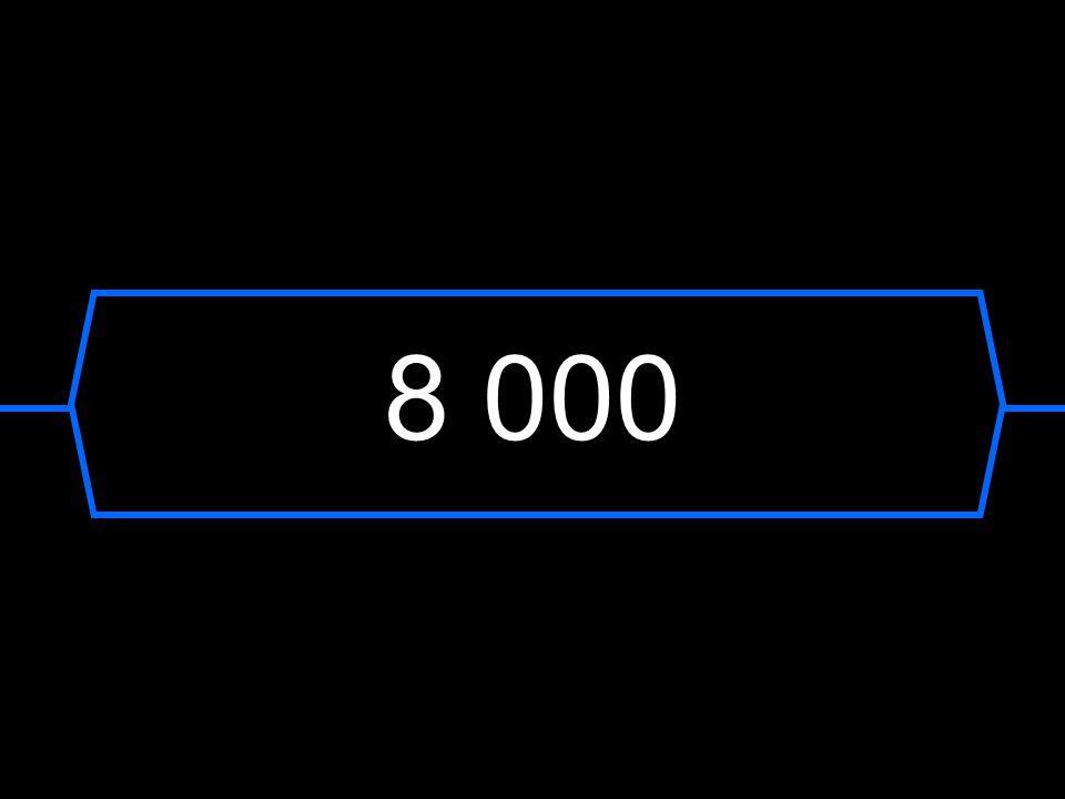 8 000