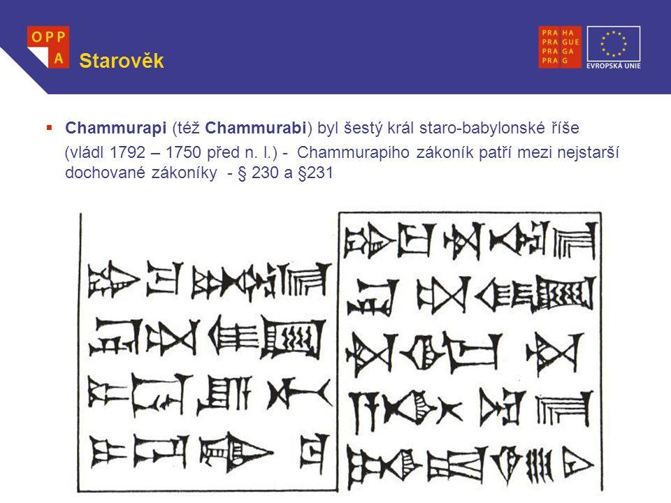 Starověk Chammurapi (též Chammurabi) byl šestý král staro-babylonské říše.