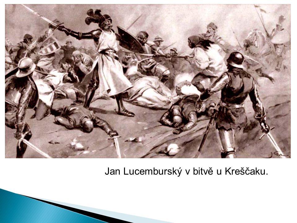 Jan Lucemburský v bitvě u Kreščaku.
