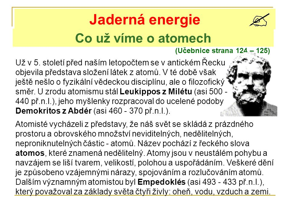 Jaderná energie Co už víme o atomech