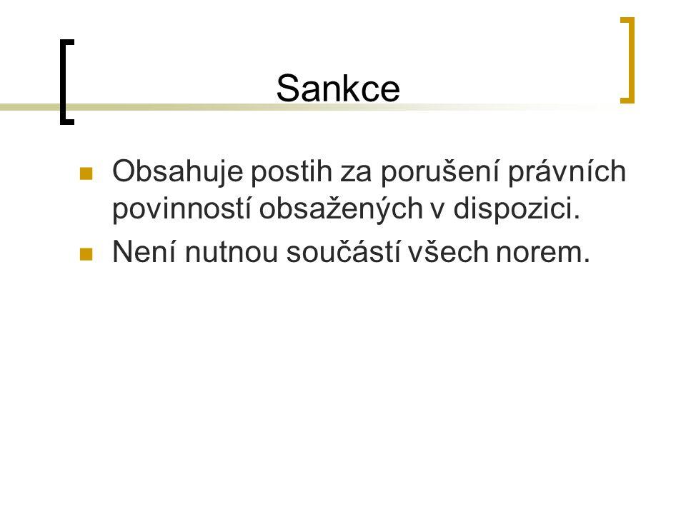 Sankce Obsahuje postih za porušení právních povinností obsažených v dispozici.