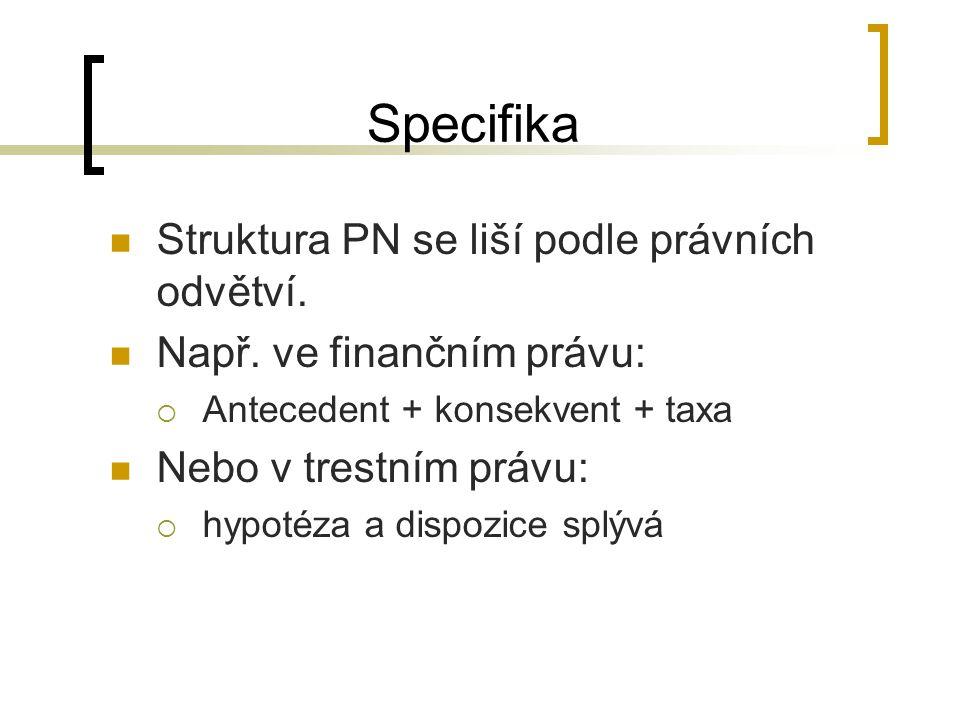 Specifika Struktura PN se liší podle právních odvětví.
