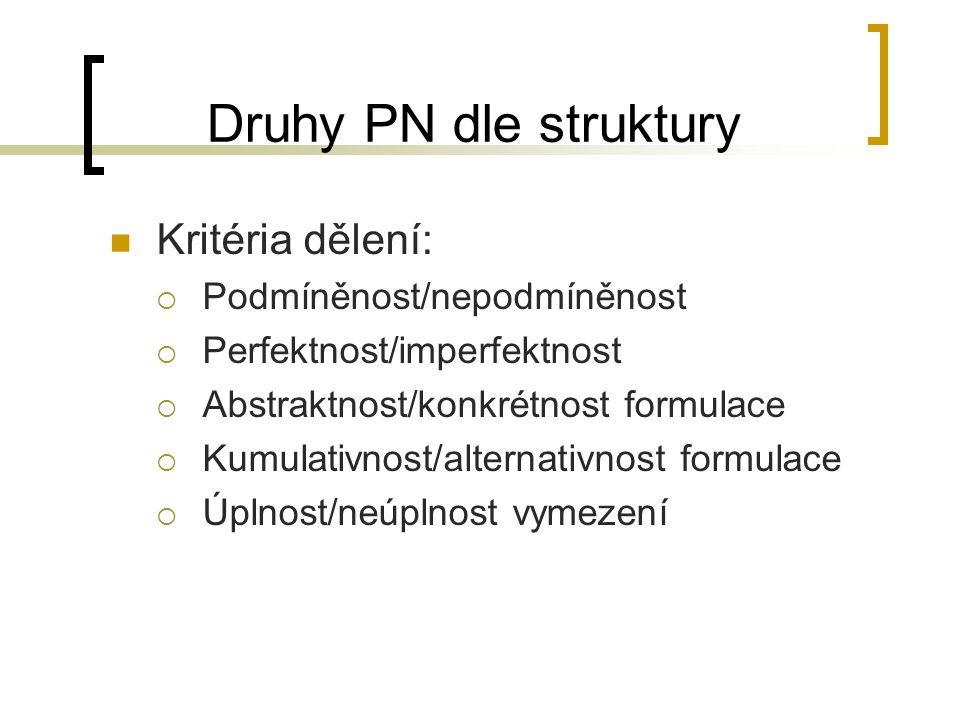 Druhy PN dle struktury Kritéria dělení: Podmíněnost/nepodmíněnost