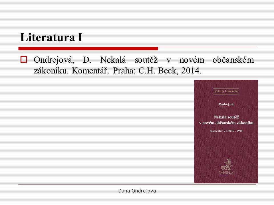 Literatura I Ondrejová, D. Nekalá soutěž v novém občanském zákoníku. Komentář. Praha: C.H. Beck, 2014.