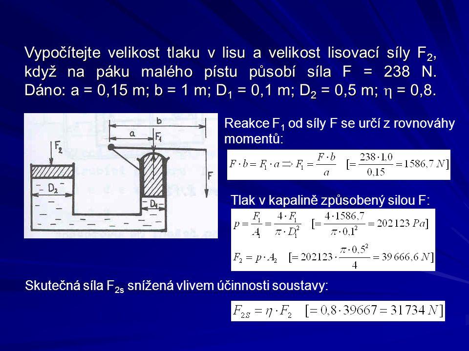 Vypočítejte velikost tlaku v lisu a velikost lisovací síly F2, když na páku malého pístu působí síla F = 238 N. Dáno: a = 0,15 m; b = 1 m; D1 = 0,1 m; D2 = 0,5 m; h = 0,8.