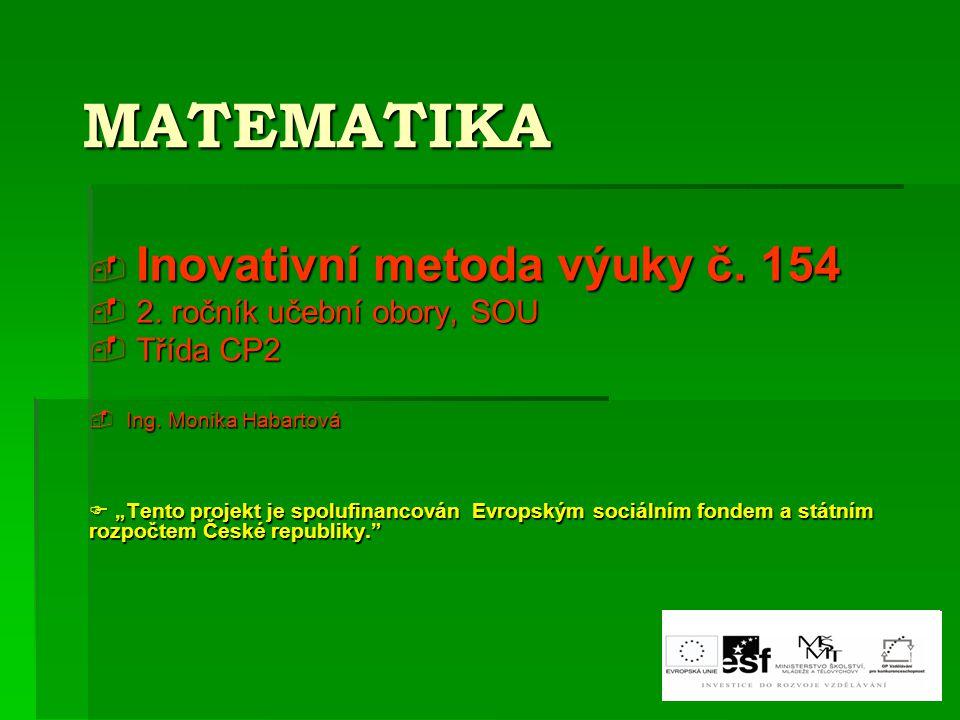 MATEMATIKA Inovativní metoda výuky č. 154 2. ročník učební obory, SOU