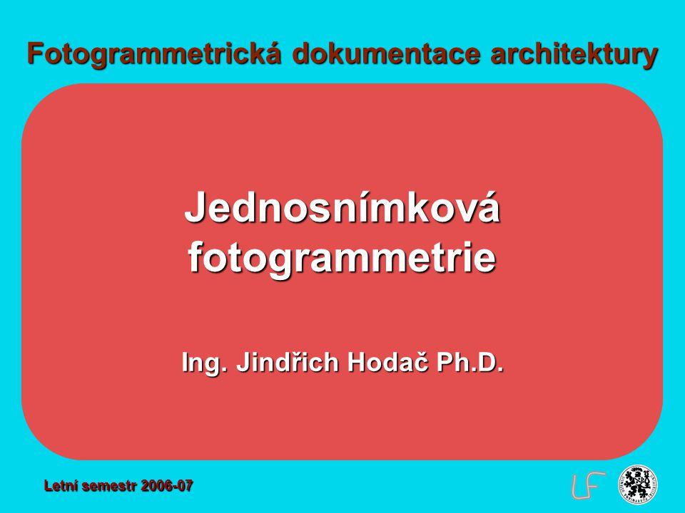Program přednášky - Jednosnímková fotogrammetrie - Digitální ortofoto