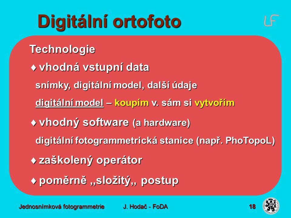 Digitální ortofoto Přesnost Digitální ortofoto + a - Využití