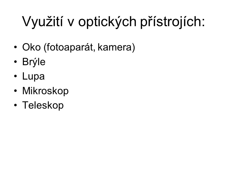 Využití v optických přístrojích: