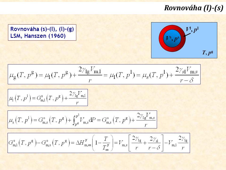 Rovnováha (l)-(s) Vl, pl Vs, ps Rovnováha (s)-(l), (l)-(g)