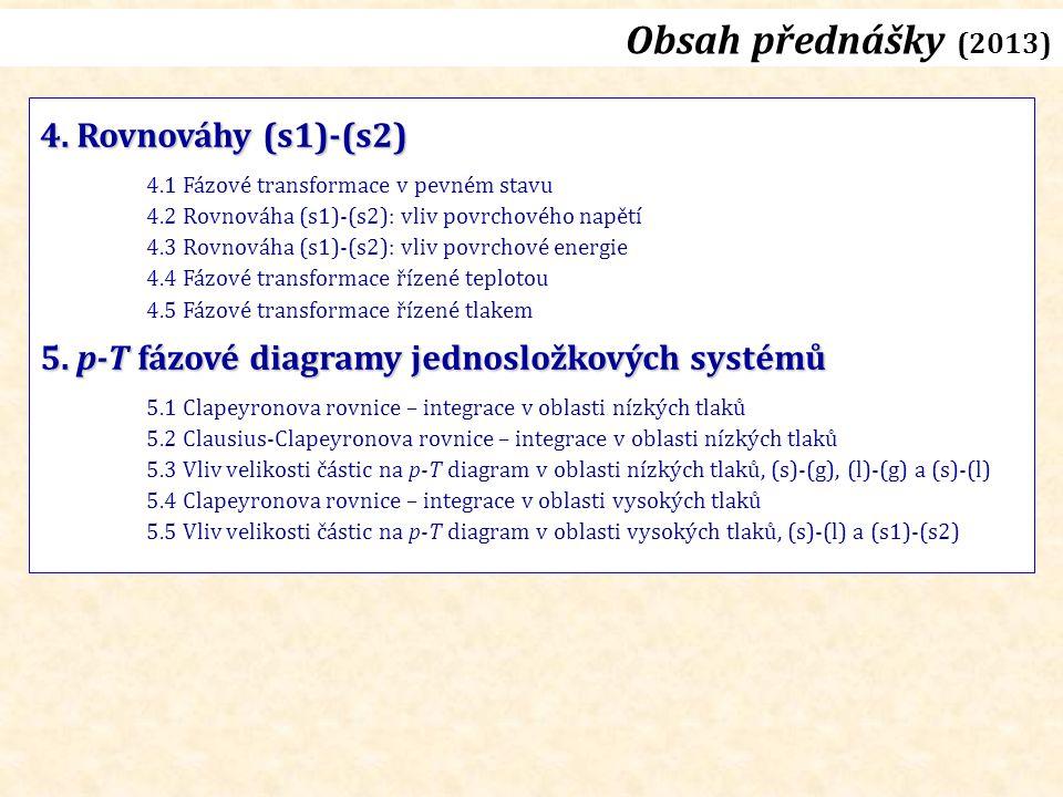 Obsah přednášky (2013) 4. Rovnováhy (s1)-(s2)