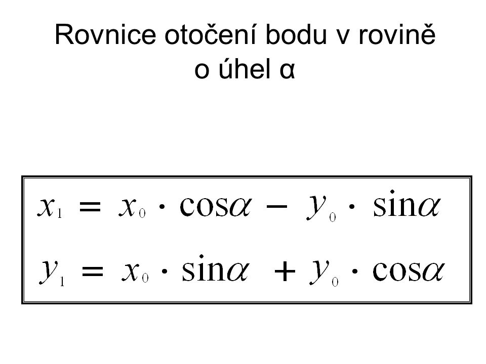 Rovnice otočení bodu v rovině o úhel α