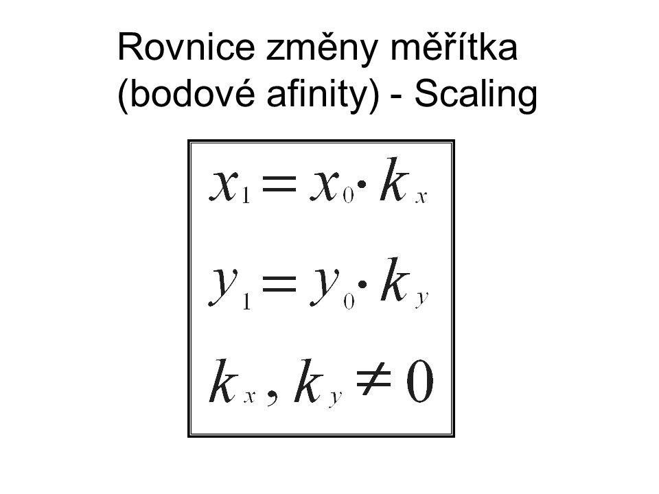 Rovnice změny měřítka (bodové afinity) - Scaling
