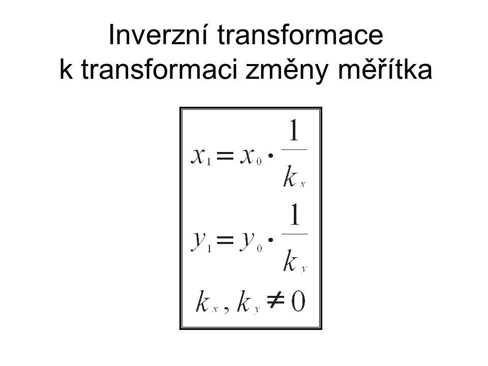 Inverzní transformace k transformaci změny měřítka