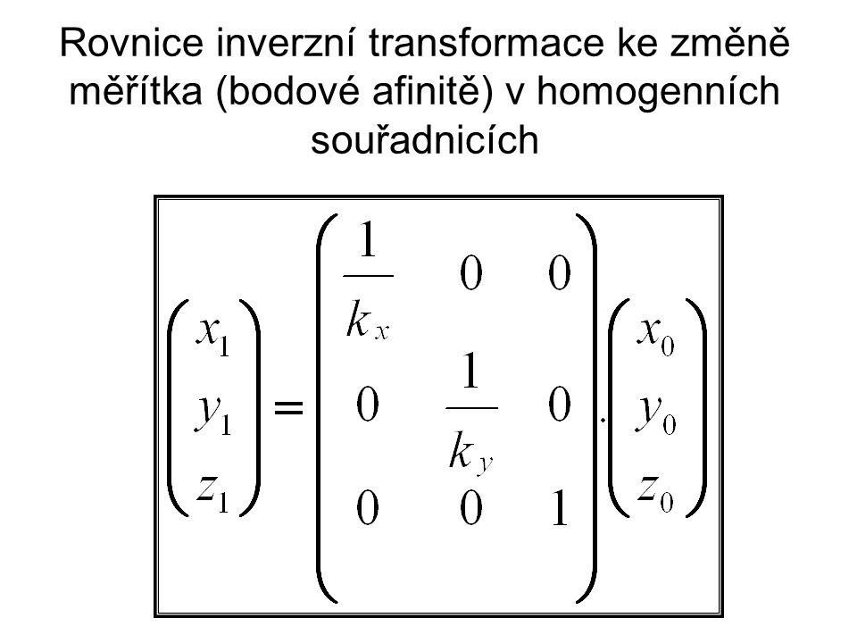 Rovnice inverzní transformace ke změně měřítka (bodové afinitě) v homogenních souřadnicích