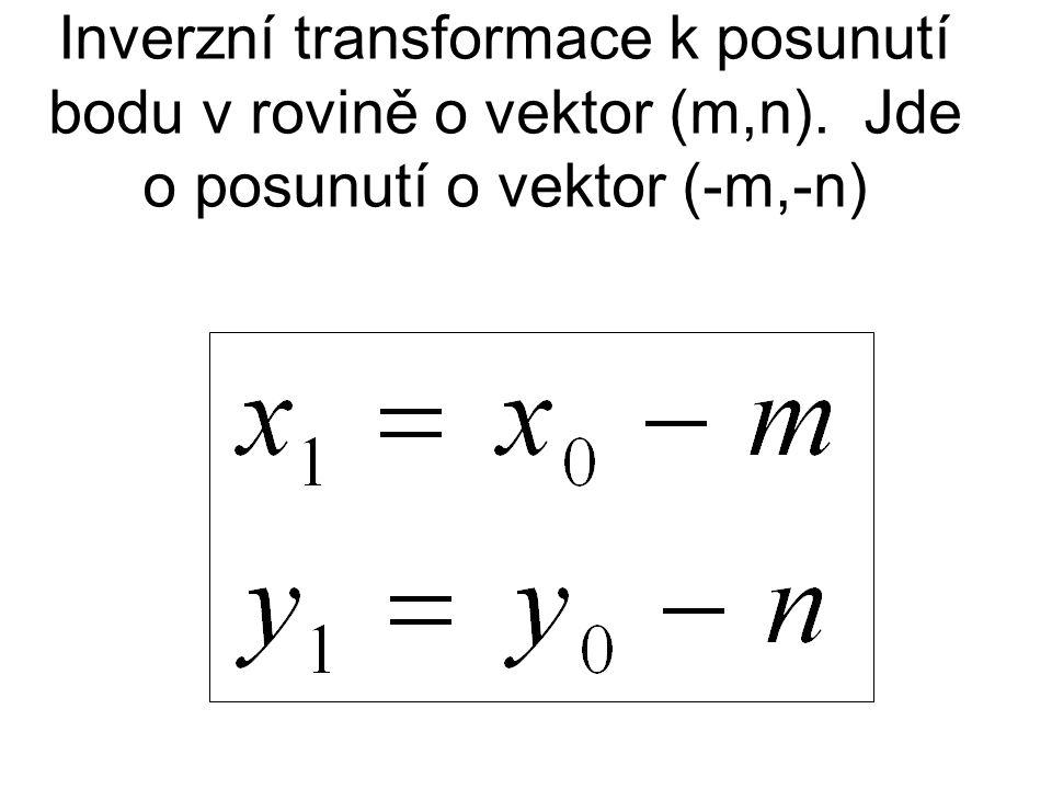 Inverzní transformace k posunutí bodu v rovině o vektor (m,n)