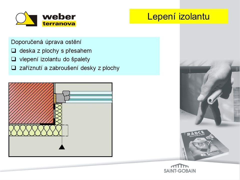 Lepení izolantu Doporučená úprava ostění deska z plochy s přesahem