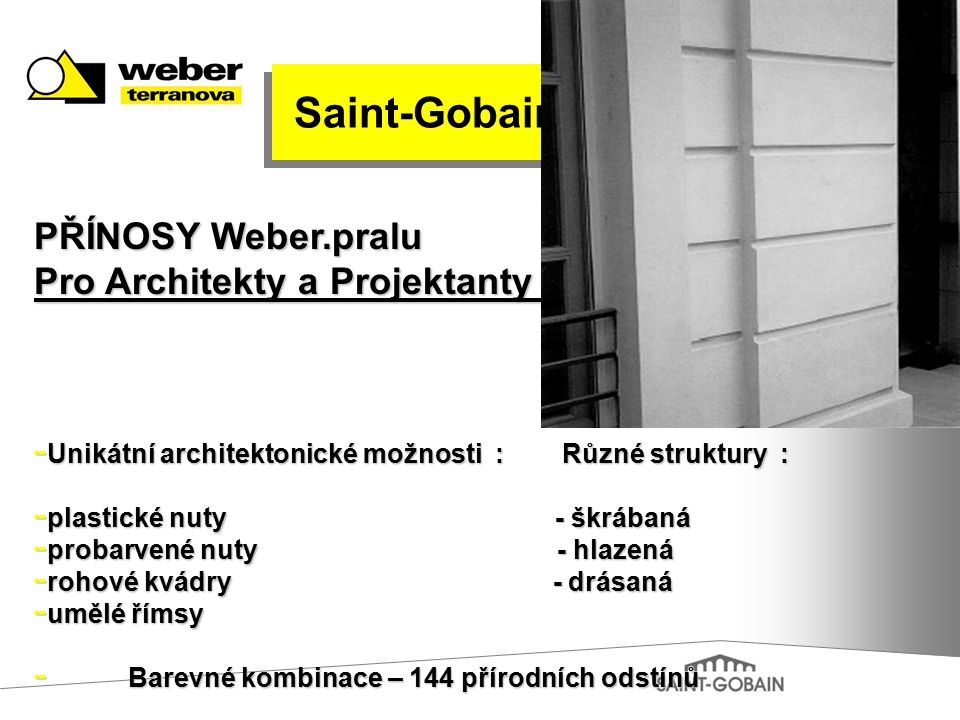 Saint-Gobain PŘÍNOSY Weber.pralu Pro Architekty a Projektanty :