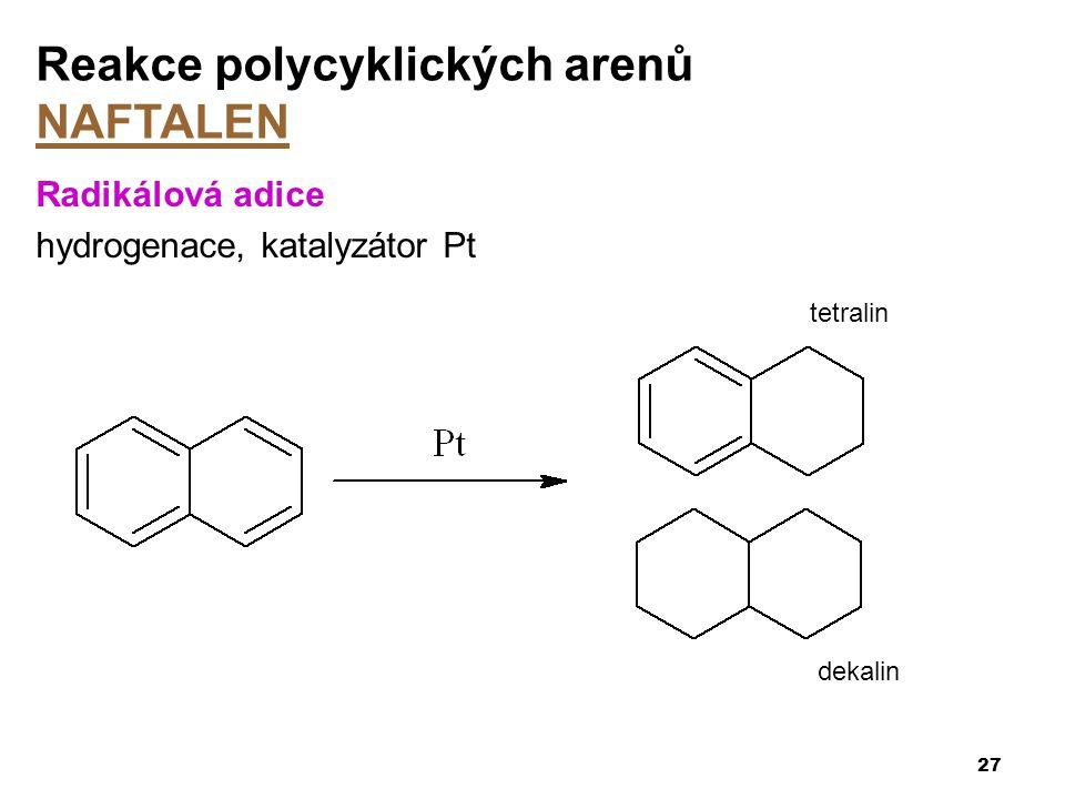 Reakce polycyklických arenů NAFTALEN