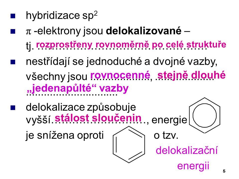 π -elektrony jsou delokalizované – tj. …………………………………………