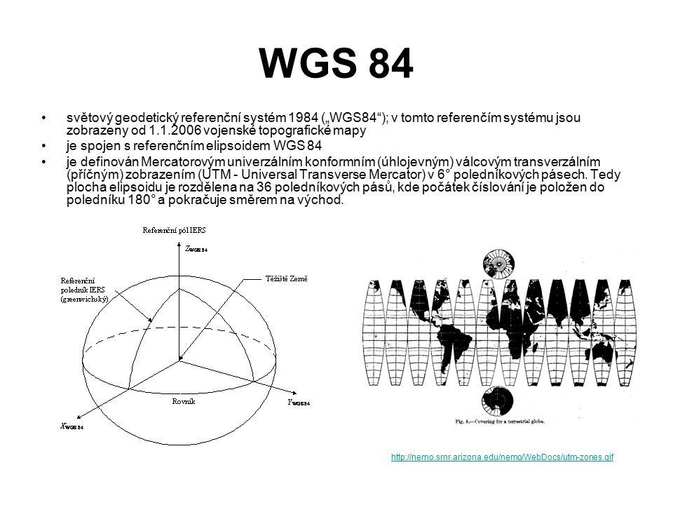 """WGS 84 světový geodetický referenční systém 1984 (""""WGS84 ); v tomto referenčím systému jsou zobrazeny od 1.1.2006 vojenské topografické mapy."""