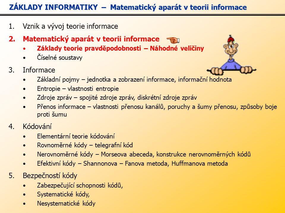 ZÁKLADY INFORMATIKY – Matematický aparát v teorii informace