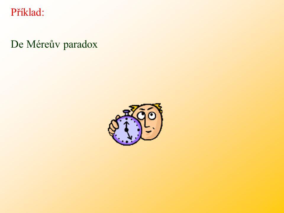 Příklad: De Méreův paradox