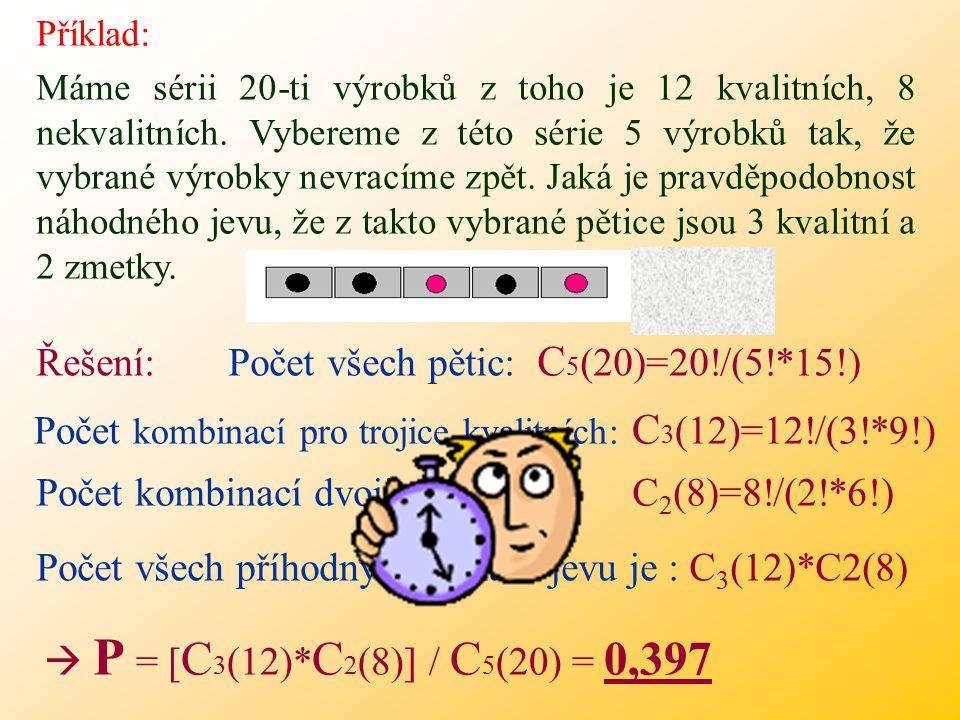 Řešení: Počet všech pětic: C5(20)=20!/(5!*15!)