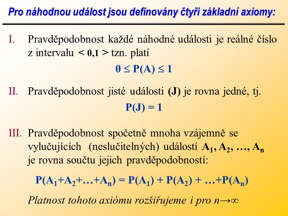 P(A1+A2+…+An) = P(A1) + P(A2) + …+P(An)