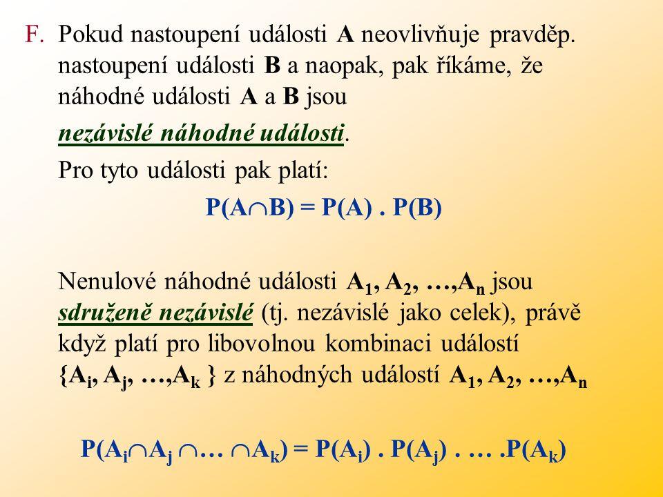 P(AiAj … Ak) = P(Ai) . P(Aj) . … .P(Ak)