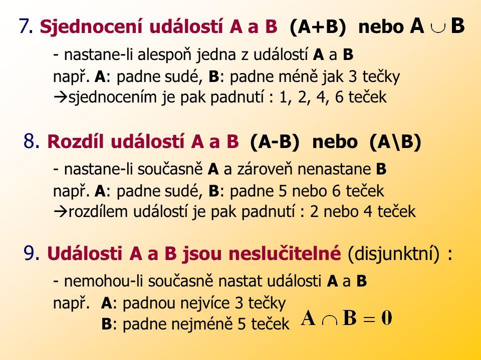 7. Sjednocení událostí A a B (A+B) nebo