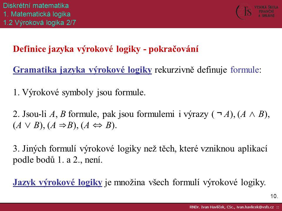 Definice jazyka výrokové logiky - pokračování
