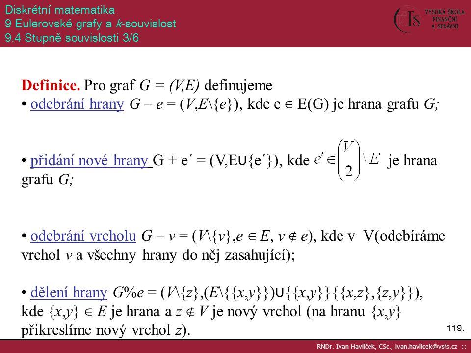 Definice. Pro graf G = (V,E) definujeme