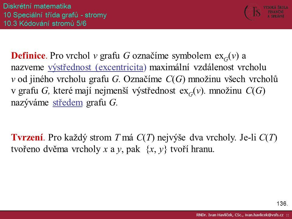 Diskrétní matematika 10 Speciální třída grafů - stromy. 10.3 Kódování stromů 5/6.
