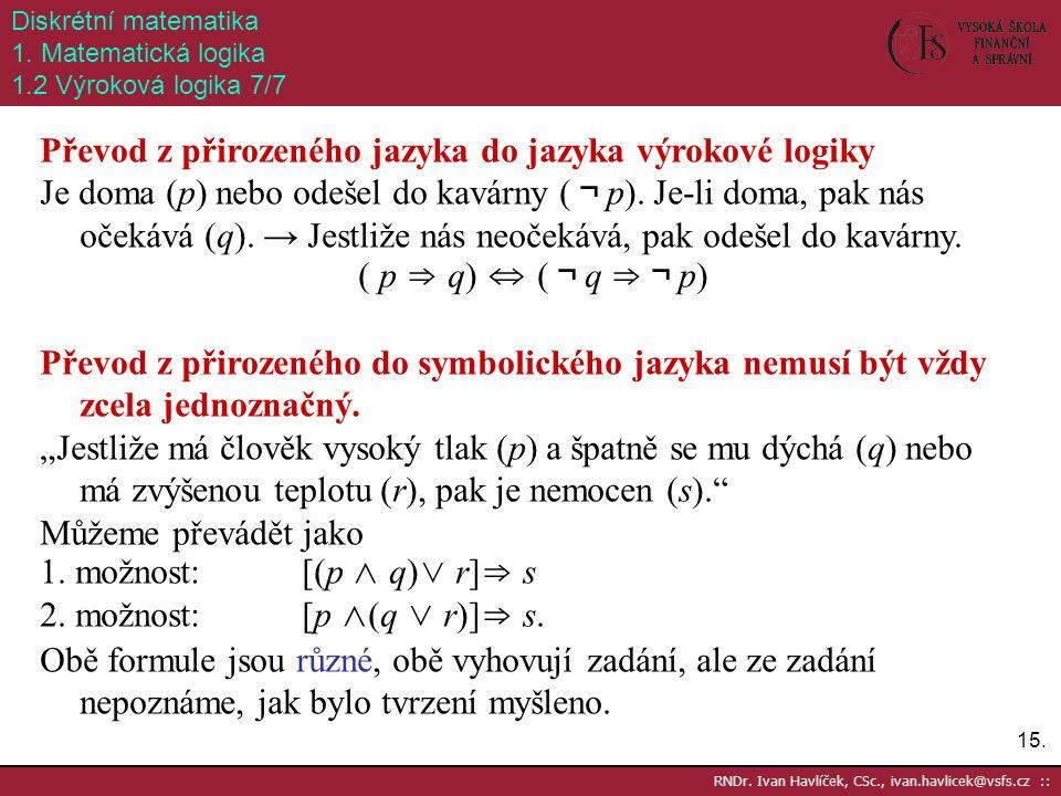 Převod z přirozeného jazyka do jazyka výrokové logiky