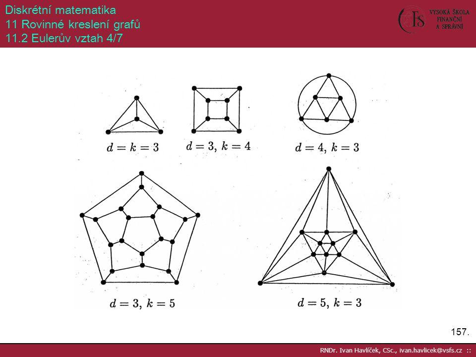Diskrétní matematika 11 Rovinné kreslení grafů 11.2 Eulerův vztah 4/7