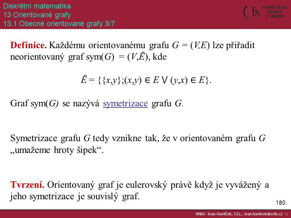 Ē = {{x,y};(x,y) ∈ E ⋁ (y,x) ∈ E}.