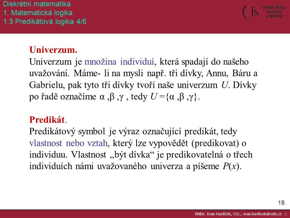 Diskrétní matematika 1. Matematická logika 1.3 Predikátová logika 4/6