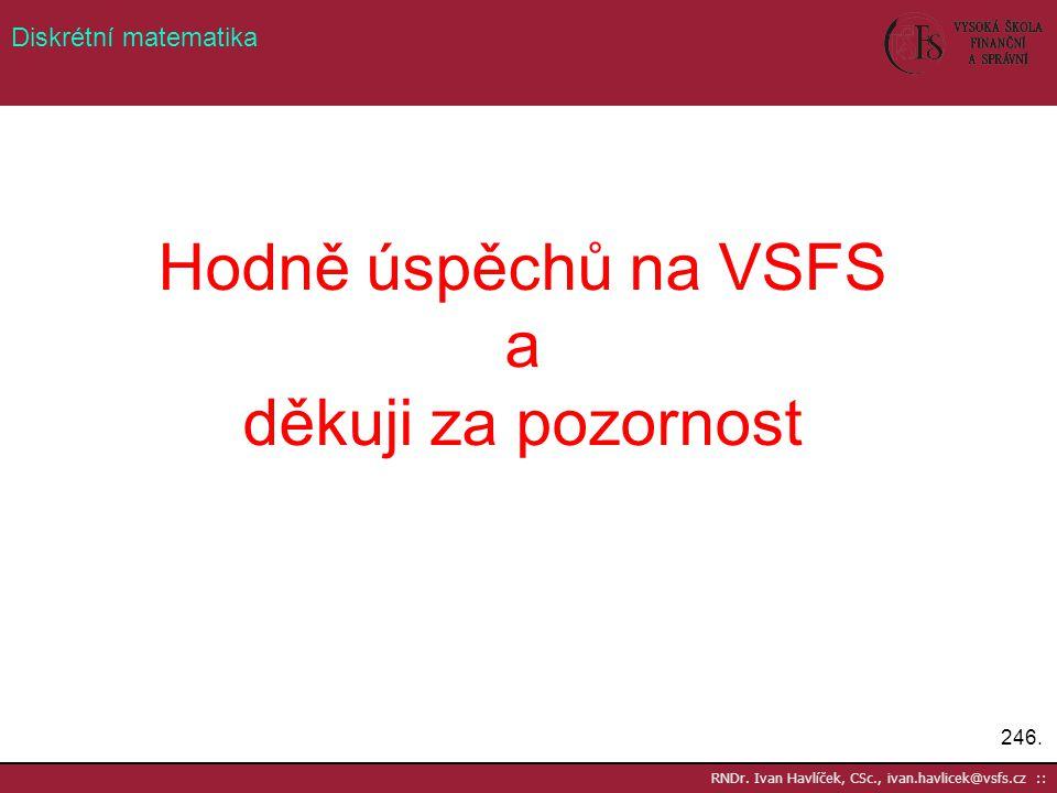 Hodně úspěchů na VSFS a děkuji za pozornost