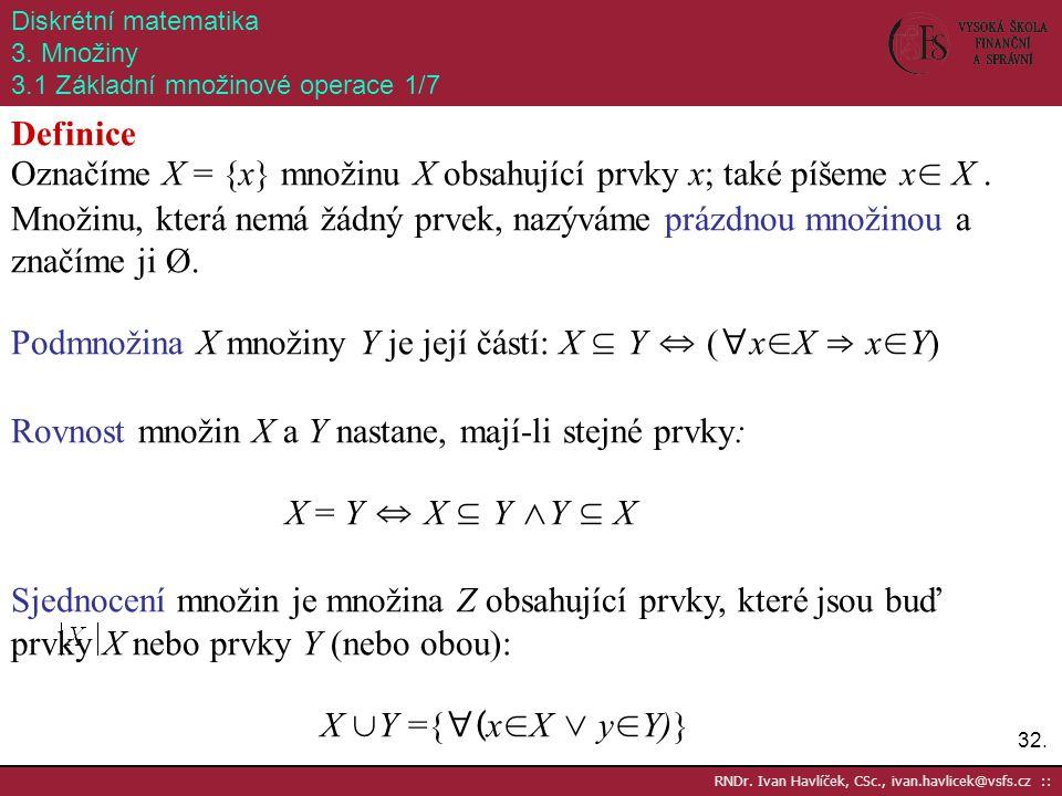 Označíme X = {x} množinu X obsahující prvky x; také píšeme x∈ X .