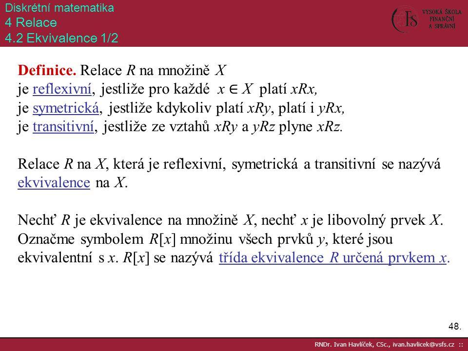 Definice. Relace R na množině X