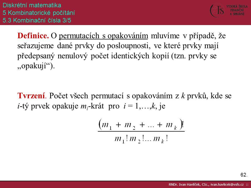 Diskrétní matematika 5 Kombinatorické počítání. 5.3 Kombinační čísla 3/5.
