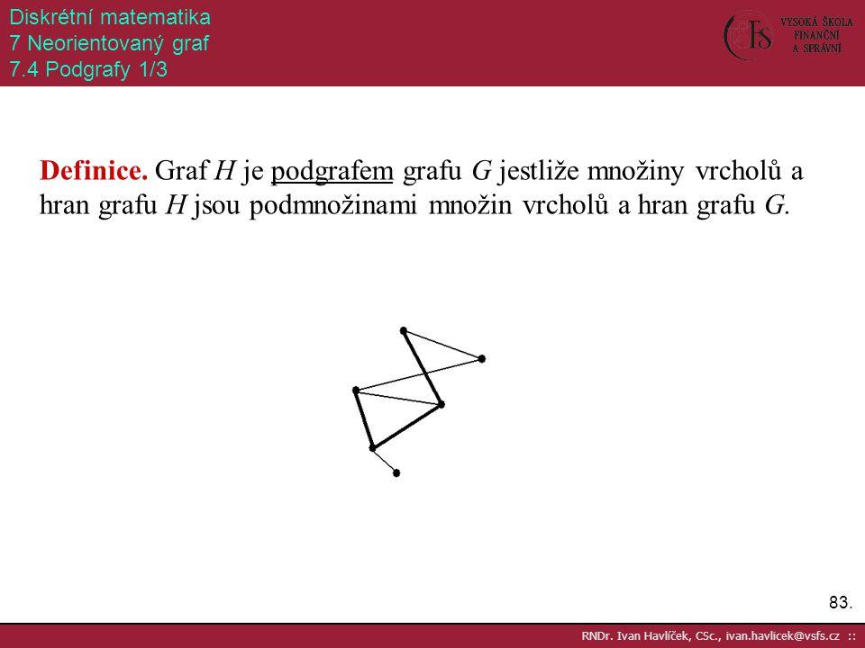 Diskrétní matematika 7 Neorientovaný graf
