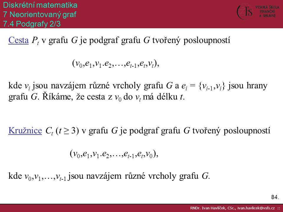 Cesta Pt v grafu G je podgraf grafu G tvořený posloupností