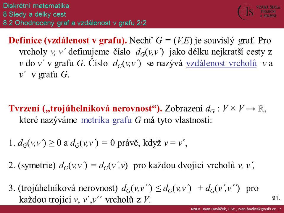 1. dG(v,v´) ≥ 0 a dG(v,v´) = 0 právě, když v = v´,