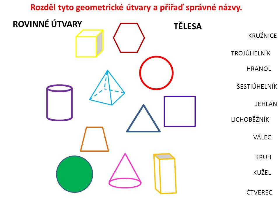 Rozděl tyto geometrické útvary a přiřaď správné názvy.