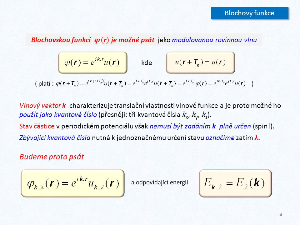 Budeme proto psát Blochovy funkce