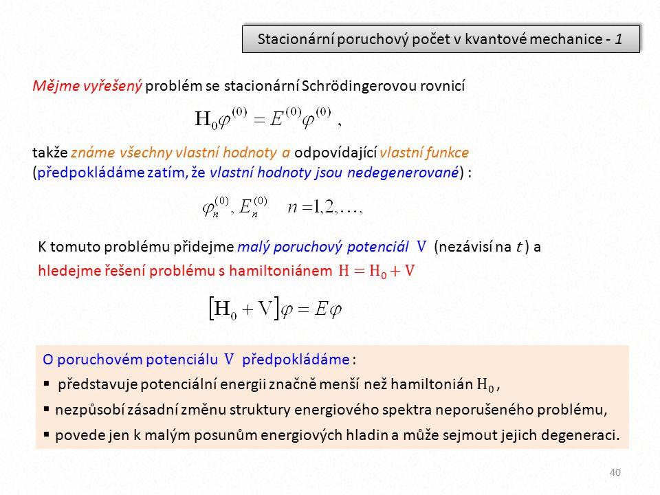 Stacionární poruchový počet v kvantové mechanice - 1