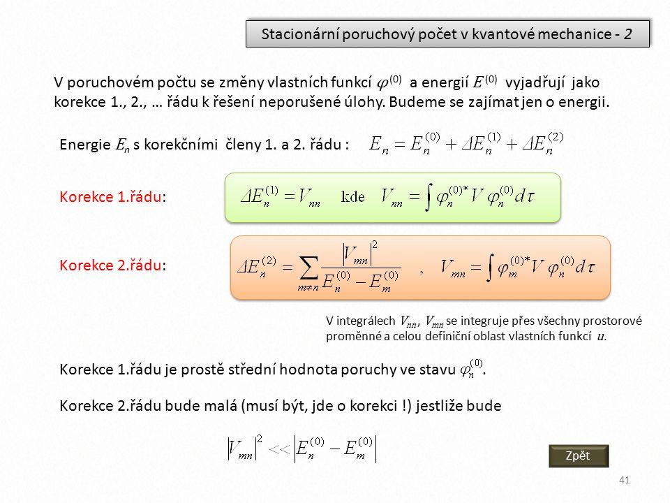 Stacionární poruchový počet v kvantové mechanice - 2