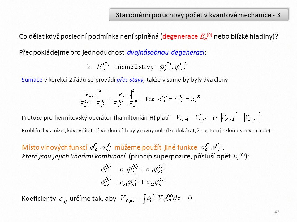 Stacionární poruchový počet v kvantové mechanice - 3